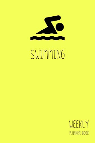 Swimming Weekly Planner Book: Classic Yellow 6x9