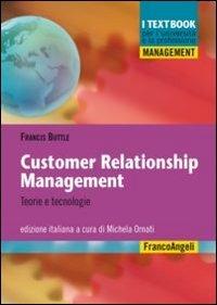 Customer relationship management. Teorie e tecnologie