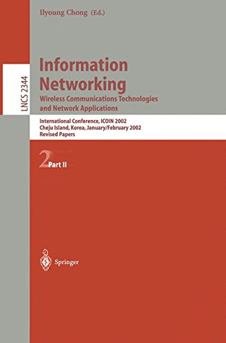 Information Networking: Wireless Communications Technologies and Network Applications: International Conference, ICOIN 2002, Cheju Island, Korea, ... 2: Pt. 2 (Lecture Notes in Computer Science)