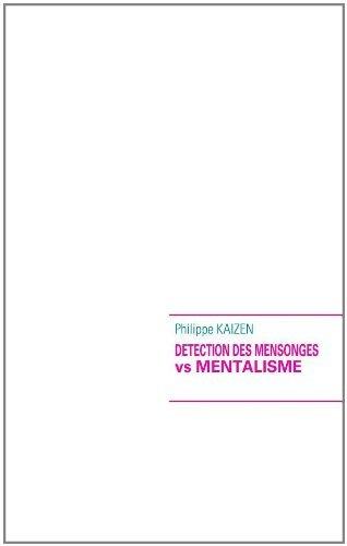 Detection des mensonges vs mentalisme par Philippe Kaizen