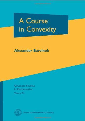 A Course in Convexity (Graduate Studies in Mathematics) by Alexander Barvinokm (2002-11-30)