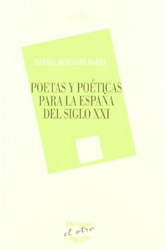 Poetas y poeticas para la España del siglo xxi (El Otro (devenir)) por Rafael Morales Barba