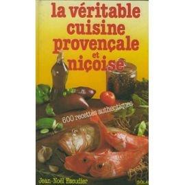 La Véritable Cuisine Provencale Et Niçoise
