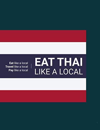 Eat Thai Like a Local (English Edition)