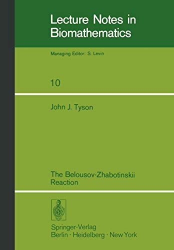 The Belousov-Zhabotinskii Reaction (Lecture Notes in Biomathematics, Band 10) -