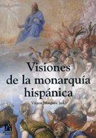 Descargar Libro Visiones de la monarquía hispánica (Amèrica) de Víctor Mínguez Cornelles