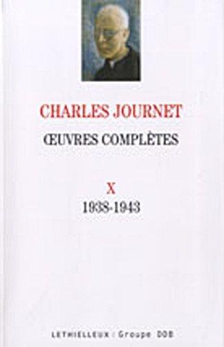 Oeuvres complètes volume X: 1938-1943 par Charles Journet