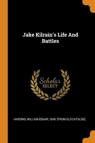Jake Kilrain's Life and Battles
