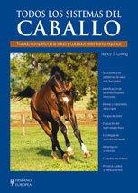 Todos los sistemas del caballo / All Systems of the Horse (Hipica / Racing) por Nancy S. Loving