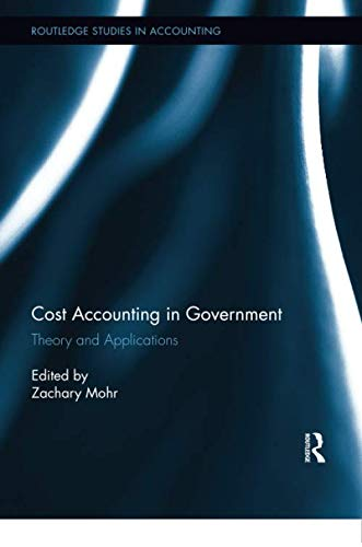 Cost Accounting in Government (Routledge Studies in Accounting, Band 22)