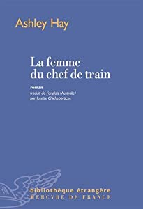 vignette de 'La Femme du chef de train (Ashley Hay)'