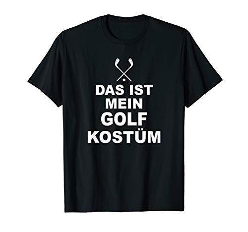 Lustige Kostüm Golf - Lustiges Golfer Shirt Das Ist Mein Golf Kostüm Geschenk