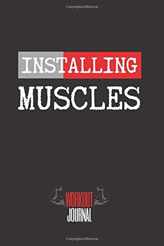 INSTALLING MUSCLES: Workout Log Book | Gym,