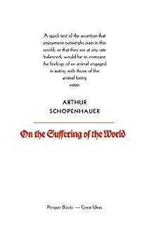 On the Suffering of the World (Penguin Great Ideas) by [Schopenhauer, Arthur]