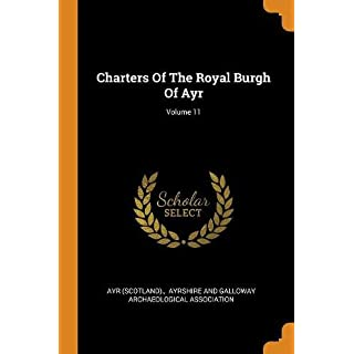 Charters of the Royal Burgh of Ayr; Volume 11