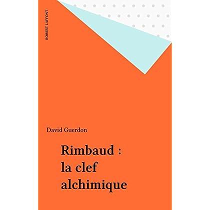 Rimbaud : la clef alchimique (Les portes de l'etrange)