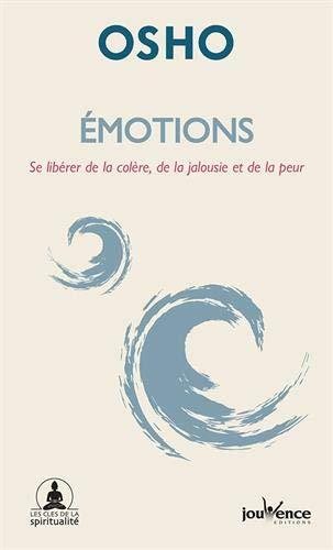 Emotions : Se libérer de la colère, de la jalousie et de la peur par Osho