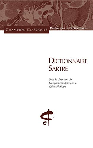 Dictionnaire Sartre par Francois Noudelmann, Philippe Gilles