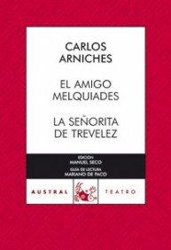 El amigo Melquiades / La señorita de Trevélez (Teatro)