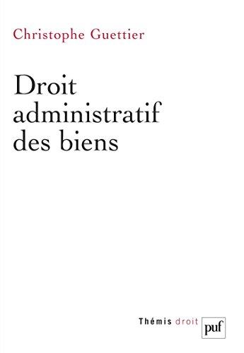 Droit administratif des biens par Guettier Christophe