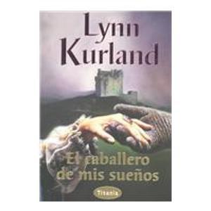 Descargar Libro El caballero de mis sueños (Titania) de Lynn Kurland