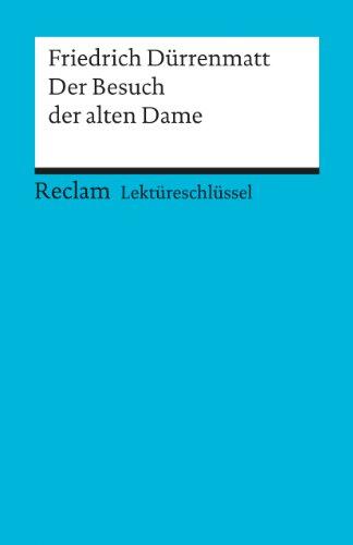 Preisvergleich Produktbild Lektüreschlüssel zu Friedrich Dürrenmatt: Der Besuch der alten Dame (Reclams Universal-Bibliothek)