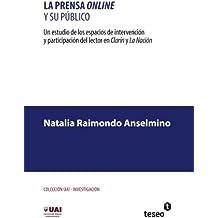 La prensa online y su público: Un estudio de los espacios de intervención y participación del lector en Clarín y La Nación