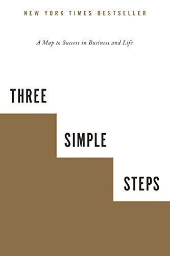 Three Simple Steps: A Map to Success in Business and Life por Trevor G. Blake