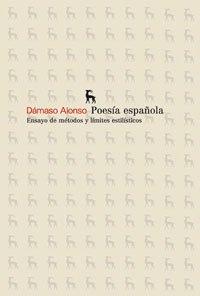 Poesía española: Ensayo de métodos y límites estilísticos (VARIOS GREDOS) por Dámaso Alonso