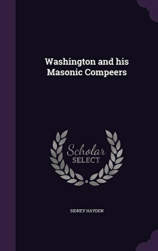 Washington and his Masonic Compeers