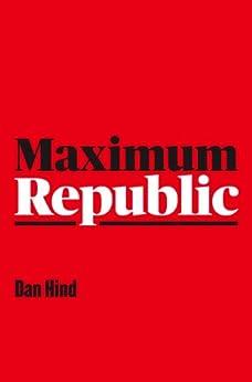 Maximum Republic by [Hind, Dan]
