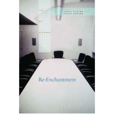 [(Re-Enchantment)] [ Edited by James Elkins, Edited by David Morgan ] [September, 2008]