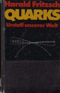 Quarks. Urstoff unserer Welt.