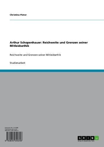Arthur Schopenhauer. Reichweite und Grenzen seiner Mitleidsethik