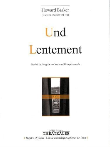Oeuvres choisies : Volume 10, Und ; Lentement