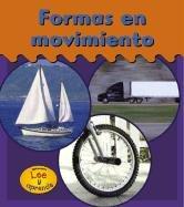 Formas en Movimiento = Shapes to Go (HEINEMANN LEE Y APRENDE/HEINEMANN READ AND LEARN (SPANISH)) por Lola M. Schaefer