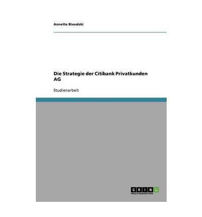 die-strategie-der-citibank-privatkunden-ag-paperbackgerman-common