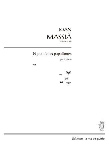 El pla de les papallones: per a piano (Catalan Edition) por Joan Massià