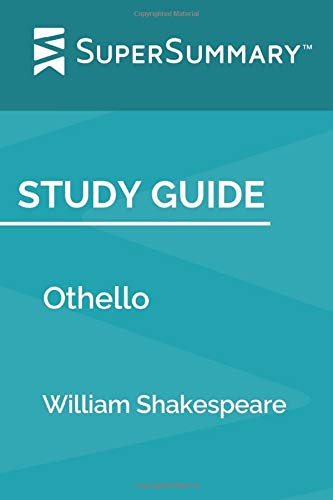 Study Guide: Othello by William Shakespeare (SuperSummary)