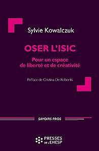 Oser l'ISIC par Sylvie Kowalczuk