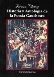 Historia y Antologia de La Poesia Gauchesca (Coleccion Cofre)