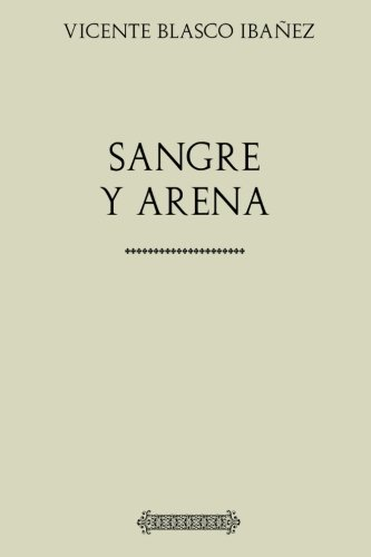 Colección Blasco Ibañez: Sangre y arena