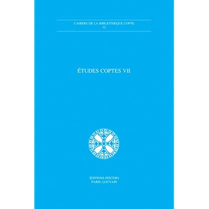 Etudes Coptes VII Neuvieme Journee D'etudes, Montpellier 3-4 Juin 1999