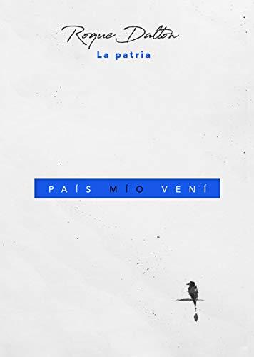 País mío veni: La Patria (Desnuda nº 2) eBook: Dalton, Roque ...
