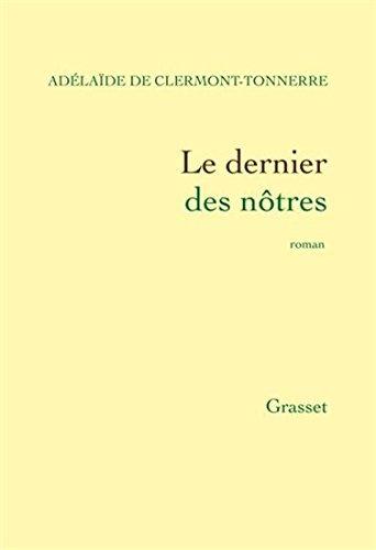 Le dernier des nôtres - Grand prix du roman de l'Académie française 2016 ( Modèle aléatoire )