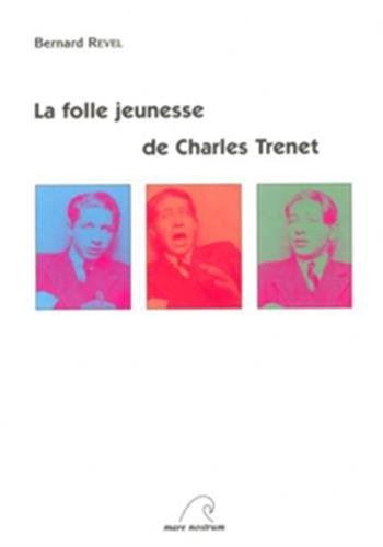 La folle jeunesse de Charles Trenet par Bernard Revel
