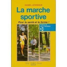 LA MARCHE SPORTIVE.-Pour La santé et La forme! >Préface De Jerzy Hausleber par From Guy Saint-Jean Editeur