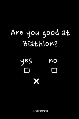 Are You Good At Biathlon Notebook: Liniertes Notizbuch - Biathlon Schießstand Witz Langlauf Biathlet Winter Sport Geschenk