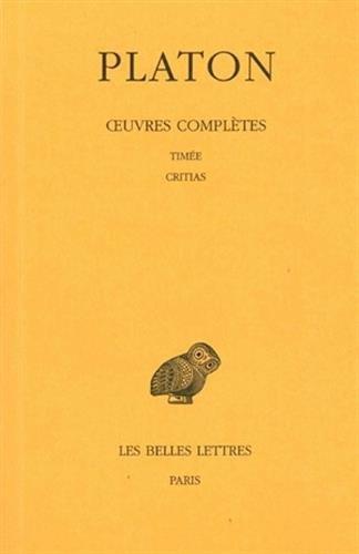 Oeuvres complètes, tome X : Timée. - Critias