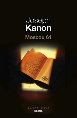 Moscou 61 - Joseph Kanon